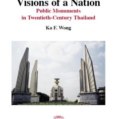 Visions of a Nation: Public Monuments in Twentieth-Century Thailand